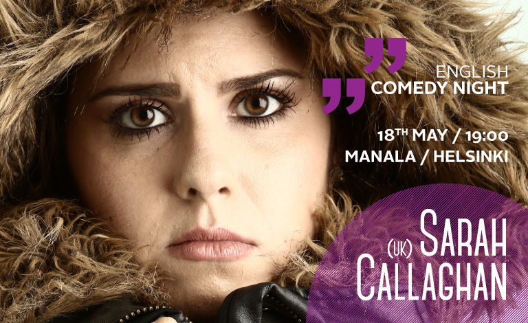 Comedy Finland Presents: English Comedy Club Helsinki: Sarah Callaghan (UK) Liput