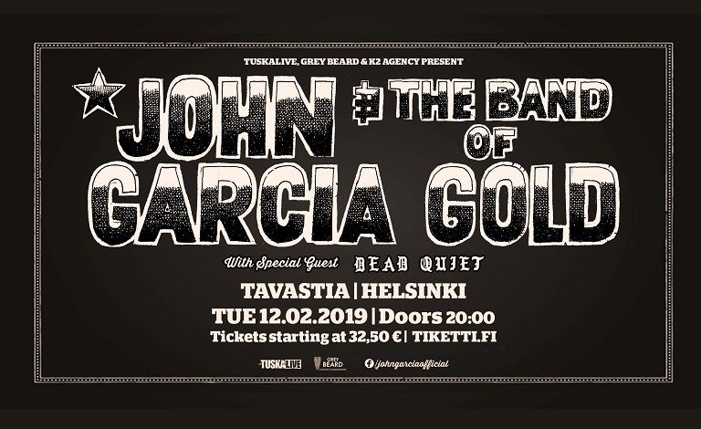 TuskaLive & Grey Beard Concerts present: JOHN GARCIA & THE BAND OF GOLD With Special Guest: DEAD QUIET Tickets