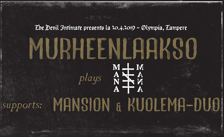 The Devil Intimate presents: Murheenlaakso plays Mana Mana, Mansion, Kuolema Duo Liput