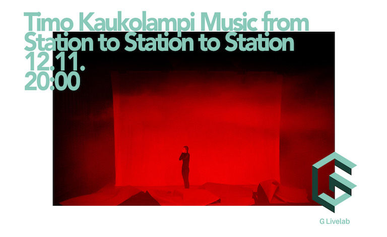 Timo Kaukolampi Music from Station to Station to Station Liput