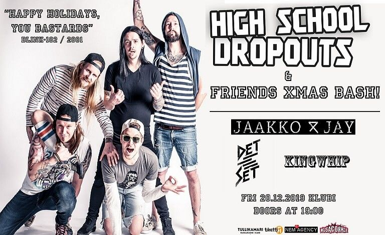 High School Dropouts & Friends Xmas Bash: High School Dropouts, Jaakko & Jay, Detset, Kingwhip Biljetter